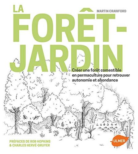 La Forêt Jardin - Martin Crawford